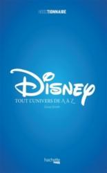 Disney, tout l'univers de A à Z - Dave F.Smith