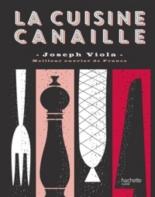 La cuisine canaille - JosephViola