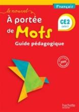 Le nouvel A portée de mots, français CE2, cycle 2 : guide pédagogique : nouveaux programmes 2016 - EléonoreBottet, PhilippeBourgouint