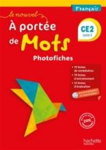 Le nouvel A portée de mots, français, CE2, cycle 2 : photofiches et CD-ROM personnalisable : nouveaux programmes 2016 - EléonoreBottet, PhilippeBourgouint