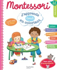 Montessori : j'apprends en coloriant : petite section, 3-4 ans