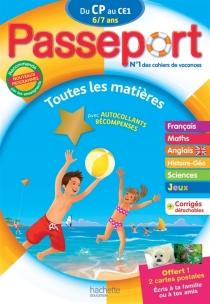 Passeport du CP au CE1, 6-7 ans : toutes les matières : nouveaux programmes - PhilippeBourgouint