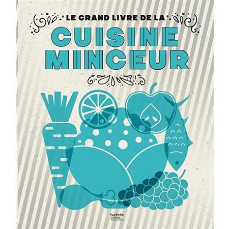 Le grand livre de la cuisine minceur cuisine di t tique - Le grand livre de la cuisine vegetarienne ...