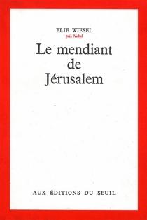 Le mendiant de Jérusalem : récit - ÉlieWiesel