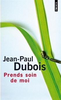 Prends soin de moi - Jean-PaulDubois
