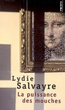 La puissance des mouches - LydieSalvayre