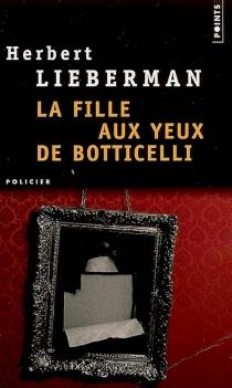 La fille aux yeux de Botticelli - Herbert H.Lieberman