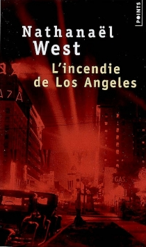 L'incendie de Los Angeles - Nathanaël West