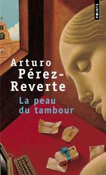 La peau du tambour - ArturoPérez-Reverte