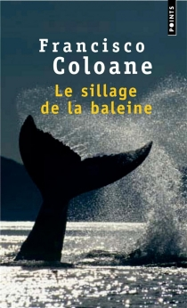 Le sillage de la baleine - FranciscoColoane