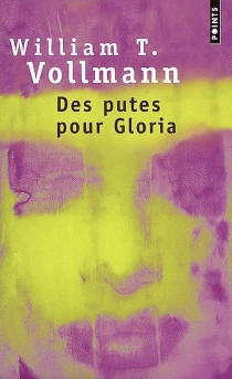 Des putes pour Gloria - William Tanner Vollmann