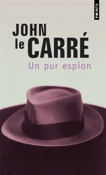 Un pur espion - JohnLe Carré