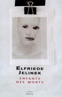 Enfants des morts - ElfriedeJelinek