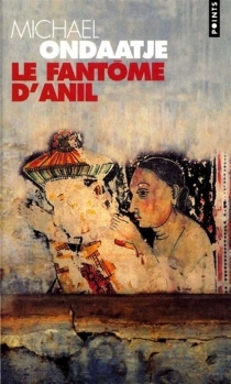 Le fantôme d'Anil - MichaelOndaatje