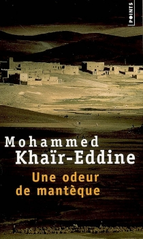 Une odeur de mantèque - MohammedKhaïr-Eddine