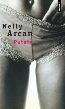 Putain - Nelly Arcan