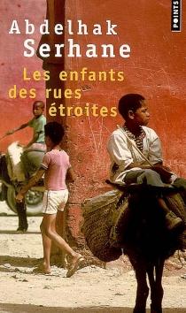 Les enfants des rues étroites - AbdelhakSerhane