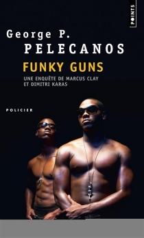 Funky guns - George P.Pelecanos