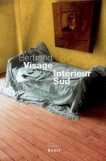 Intérieur Sud - BertrandVisage