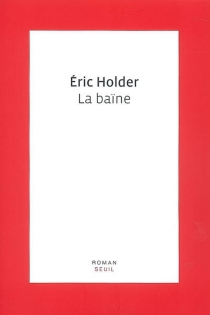 La baïne - Éric Holder