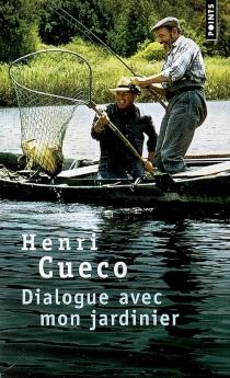 Dialogue avec mon jardinier - HenriCueco