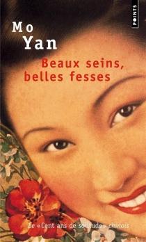 Beaux seins, belles fesses : les enfants de la famille Shangguan - Mo Yan