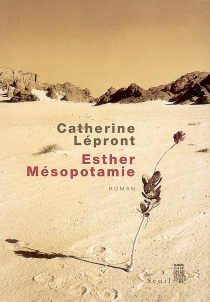 Esther Mésopotamie - Catherine Lépront