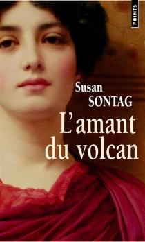 L'amant du volcan - SusanSontag