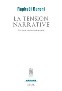 La tension narrative : suspense, curiosité et surprise - RaphaëlBaroni