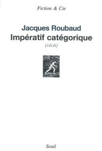 Impératif catégorique : récit - JacquesRoubaud