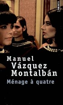 Ménage à quatre - ManuelVázquez Montalbán