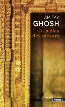 Le palais des miroirs - AmitavGhosh