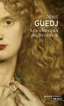 Les cheveux de Bérénice - DenisGuedj