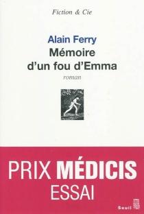 Mémoire d'un fou d'Emma - AlainFerry