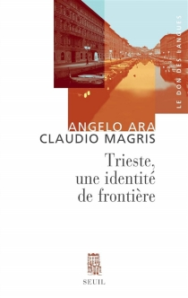Trieste, une identité de frontière - AngeloAra