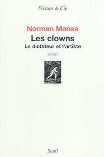 Les clowns : le dictateur et l'artiste : essai - NormanManea