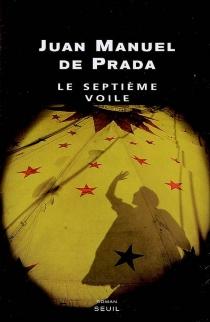Le septième voile - Juan Manuel dePrada