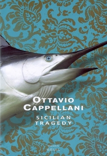 Sicilian tragedy - Ottavio Cappellani