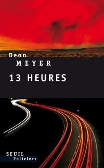 13 heures - DeonMeyer