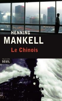 Le Chinois - HenningMankell