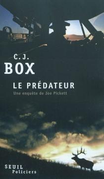 Le prédateur - C.J.Box