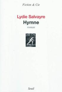 Hymne - LydieSalvayre