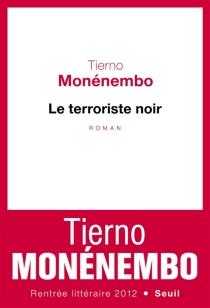 Le terroriste noir - TiernoMonénembo