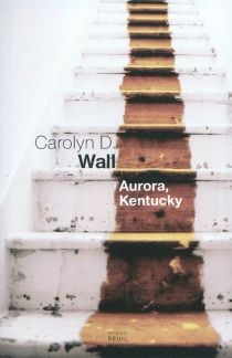 Aurora, Kentucky - Carolyn D. Wall