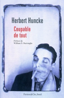 Coupable de tout : et autres textes - HerbertHuncke