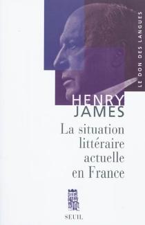 La situation littéraire actuelle en France : essais - HenryJames