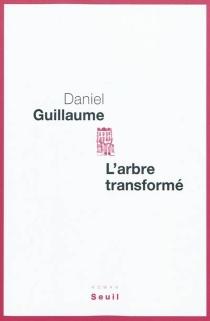 L'arbre transformé : récit - DanielGuillaume