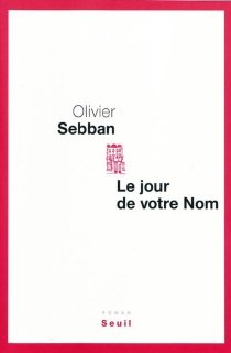 Le jour de votre nom - OlivierSebban
