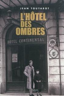 L'hôtel des ombres : récit - JeanTouyarot