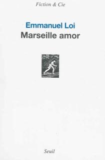 Marseille amor - EmmanuelLoi